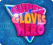 Super-Gloves-Hero-download-full